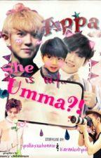 Appa she is my umma?! [Hiatus] by AkariXing