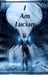 I am Lucian by DestroyedConscience