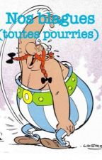 Nos blagues (toutes pourries) ! by jdiebcejdjdkqlfbmzp
