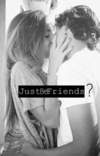 Just be friends? (SLOW UPDATE) by LivingInFairyLand