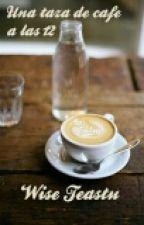 Una taza de café a las 12 by WiseTeastu