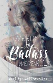 Nerdy to Badass Werewolf [#Wattys2016] by Amb3rmart1ns