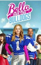 Bella And The Bulldogs (Sawyer Love Story) by aaliyahlovexx