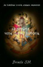 Hogwarts, uma nova história  by Corvo_SMGH