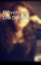 Babysitting One Direction by TheMrsBieber