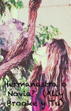 Hermanastra o Novia?  (Ally Brooke y tu)(Lesbico. ) by 5H_fanfics12