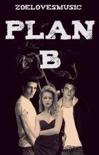 Plan B by zoelovesmusic