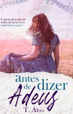 Antes de Dizer Adeus by T_Alves_F