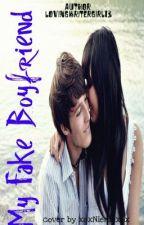 My Fake Boyfriend by lovingwritergirl13