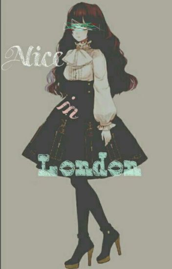 Alice in London(Black Butler x Reader)