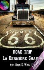 ROAD TRIP : La Dernière Chance by RoseEWing