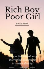 Rich Boy Poor Girl by beccybabes