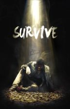 Survive by iseeyouinhell