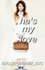He's my love | Chanyeol Fanfic by EXO_ByunBaek_EXO