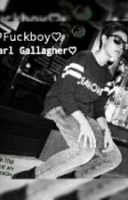 Fuckboy*Carl Gallagher* by stonecoldzach