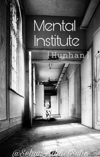The Mental Hospital | hunhan