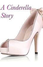 A Cinderella Story by PrincessRose97