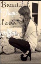 beautiful tragic love affair *ON HOLD* by waitingforhoran