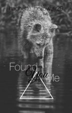 You Found Me (sequel to Lost & Insecure) by nichole112900
