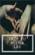 How to save a life // M.C by deadIy