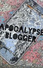 Apocalypse Blogger by Leafy116