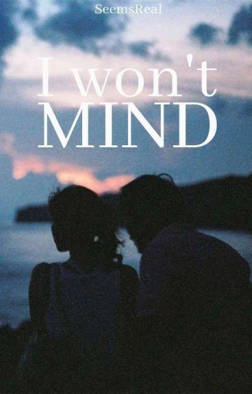 I Won't Mind || Ian Somerhalder (#Wattys2016)