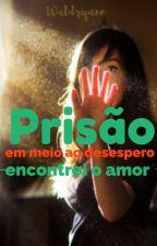 Prisão, em meio ao desespero encontrei o amor by Waldryano