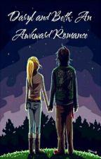 Daryl and Beth: An Awkward Romance (#Wattys2016)  by RosalynLecter