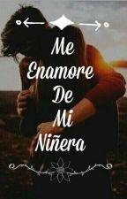 Me enamore de mi niñera by Fernandouchiha09