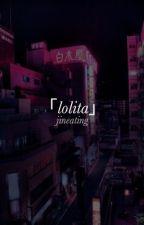 lolita ; mgc+cth ✓ by jineating