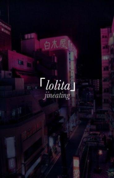 lolita ; mgc+cth ✓