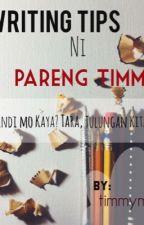 Writing Tips at mga Payo ni Pareng Timmy by timmyme