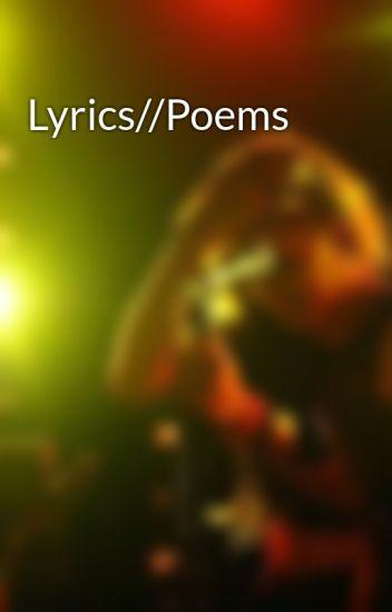 Lyrics//Poems