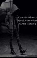 Complication - A Jesse Rutherford fanfic (Sequel) by jentobean
