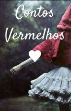 Contos Vermelhos by vlwchiclete