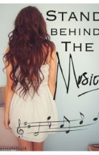 Stand Behind The Music (A Harry Styles Fanfic) by HarryStyles14