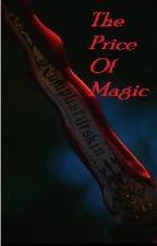 The Price of Magic (Once Upon a Time/OUAT Fanfiction) - Completed- by holmesslice
