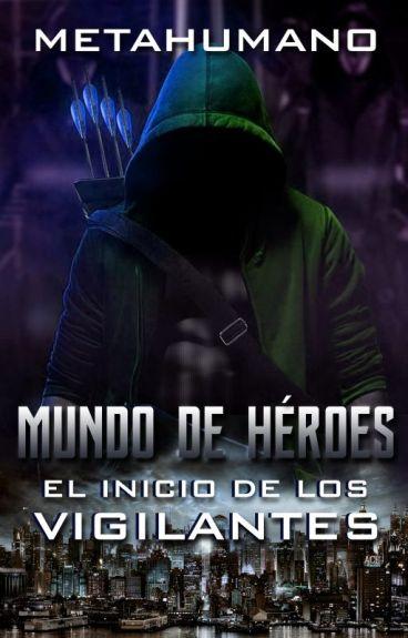 Mundo de héroes: El inicio de los vigilantes