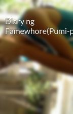 Diary ng Famewhore(Pumi-peymus) by BoyingDeVera