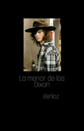"""""""La Menor de los Dixon"""" *EDITANDO*"""