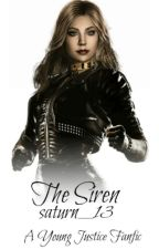 The Siren (A Young Justice Fanfiction) by saturn__13