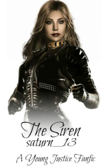- ON HIATUS -The Siren (A Young Justice Fanfiction)