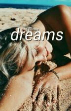 Dreams ✧  gilinsky by OG-GILINSKY