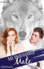 Mi Psicópata Mate ( Edición )  by Jade1401