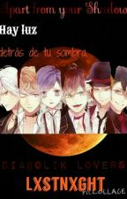Apart from your Shadow|Diabolik Lovers| by FameFatale