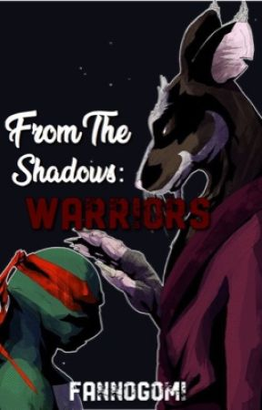 From the Shadows: Warriors || BOOK 2 by fannogomi
