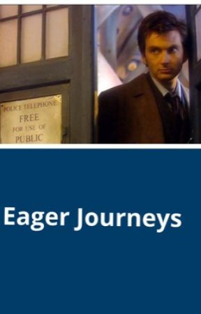 Eager Journeys (Doctor Who) by triSARAHtopz