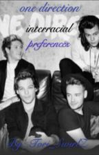 One Direction Interracial Preferences (BWWM) Book One by Tori_SwirlZ