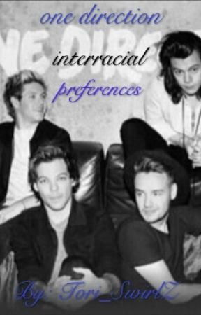 One Direction Interracial Preferences (BWWM) Book One - You send him