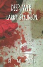 *Deep Web*- Larry Stylinson by Ari_Yaoi14